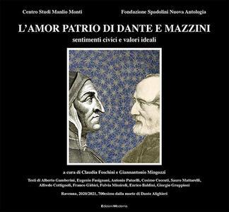 Libro L' amor patrio di Dante e Mazzini. Sentimenti civici e valori ideali