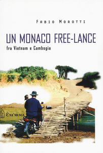 Un monaco free-lance fra Vietnam e Cambogia