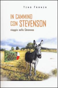 In cammino con Stevenson. Viaggio nelle Cévennes