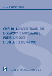 Crisi dei mercati finanziari e corporate governance. Poteri dei soci e tutela del risparmio