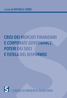 Crisi dei mercati finanziari e corporate governance. Poteri dei soci e tutela del risparmio.pdf