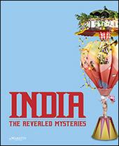 India. The revealed mysteries. Ediz. multilingue