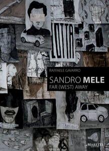 Sandro Mele. Far (west) away. Ediz. multilingue