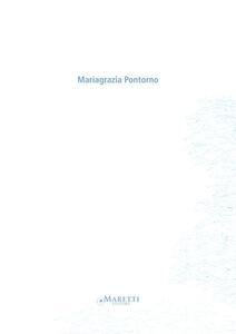 Mariagrazia Pontorno. Ediz. italiana e inglese