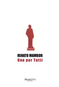 Renato Mambor. Uno per tutti. Catalogo della mostra (Arezzo, 2017)