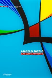 Angelo Dozio. Luce, colore, movimento
