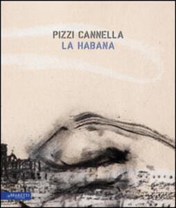 Pizzi Cannella. La habana. Ediz. italiana, inglese e spagnola