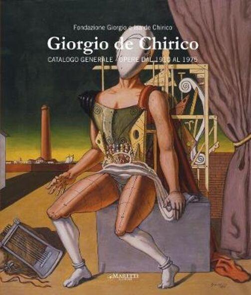 Giorgio De Chirico. Catalogo generale. Opere dal 1910 al 1975. Ediz. italiana e inglese