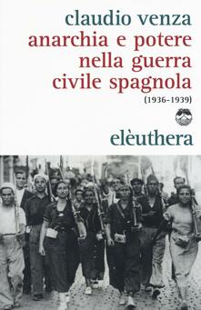 Anarchia e potere nella guerra civile spagnola (1936-1939).pdf