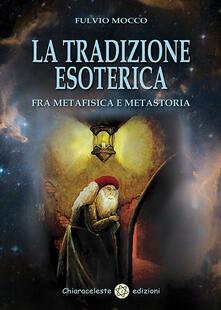 Rallydeicolliscaligeri.it La tradizione esoterica. Fra metafisica e metastoria Image