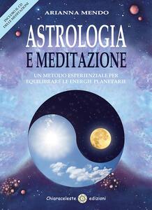 Astrologia e meditazione. Un metodo esperienziale per equilibrare le energie planetarie. Con CD Audio