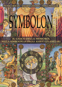 Libro Symbolon. Il gioco della memoria nella simbologia degli aspetti planetri. Con 78 Carte Peter Orban Ingrid Zinnel Thea Weller