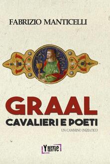 Graal, cavalieri e poeti. Un cammino iniziatico.pdf