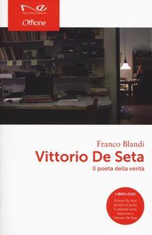 Tegliowinterrun.it Vittorio De Seta. Il poeta della verità. Con DVD Image
