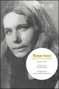 Rosa Noce. Storia d'amore e di passioni