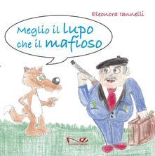 Winniearcher.com Meglio il lupo che il mafioso. Ediz. illustrata Image