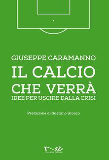 Il calcio che verrà. Idee per uscire dalla crisi. Ediz. illustrata.pdf