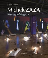 Michele Zaza. Risveglio magico. Catalogo della mostra. Ediz. multilingue