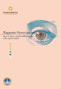 Rapporto osservasalute. Stato di salute e qualità dell'assistenza nelle regioni italiane