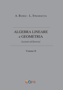Algebra lineare e geometria. Vol. 2
