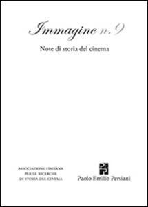 Immagine. Note di storia del cinema. Vol. 9