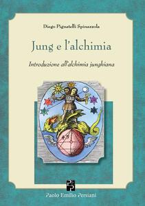 Jung e l'alchimia. Introduzione all'alchimia junghiana