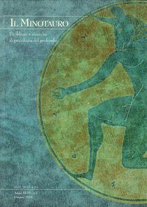 Libro Il minotauro. Problemi e ricerche di psicologia del profondo (2016). Vol. 1