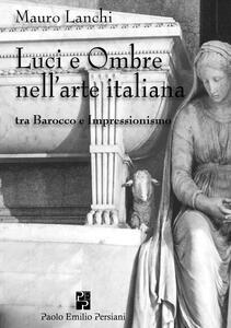 Luci e ombre nell'arte italiana tra Barocco e Impressionismo