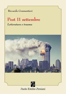 Post 11 settembre. Letteratura e trauma - Riccardo Gramantieri - copertina