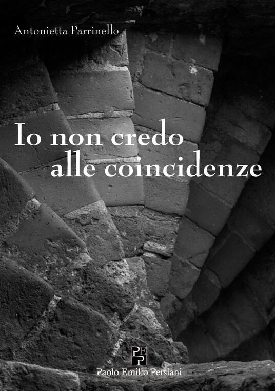 Io non credo alle coincidenze - Antonietta Parrinello - copertina