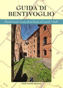 Guida di Bentivoglio. Il patrimonio storico di un piccolo borgo sul Navile. Ediz. bilingue