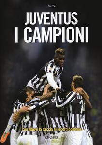Juventus. I campioni