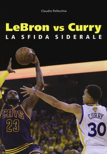 Filmarelalterita.it Lebron vs Curry. La sfida siderale Image