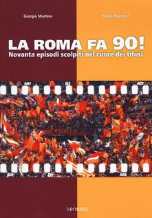 Rallydeicolliscaligeri.it La Roma fa 90! Novanta episodi scolpiti nel cuore dei tifosi Image