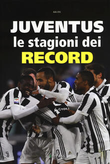 Nicocaradonna.it Juventus. Le stagioni dei record Image