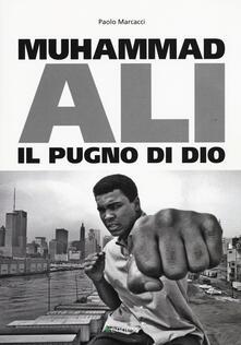 Filippodegasperi.it Muhammad Ali. Il pugno di dio Image