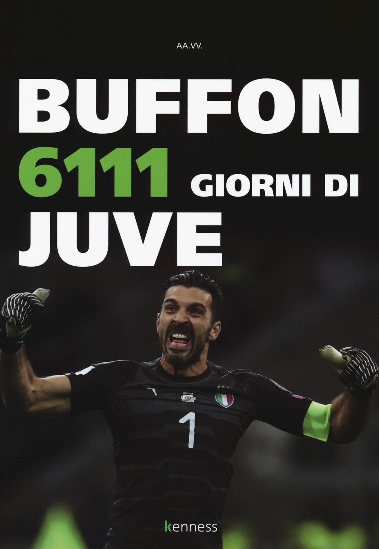 Image of Buffon. 6111 giorni di Juve
