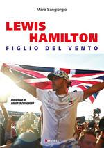 Lewis Hamilton. Figlio del vento