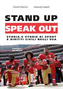 Libro Stand up, speak out. Storia e storie di sport e diritti civili negli USA Claudio Pellecchia Alessandro Cappelli