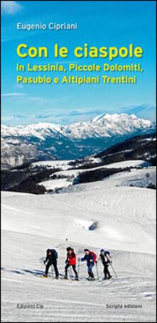 Con le ciaspole. In Lessinia, piccole Dolomiti, Pasubio e altipiani trentini.pdf