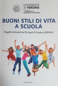 Buoni stili di vita a scuola. Progetti territoriali da Più Sport @ Scuola a DEDIPAC - Lanza Massimo Bertinato Luciano Vitali Francesca - wuz.it