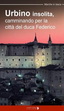 Daddyswing.es Urbino insolita. Camminando per la città del duca Federico Image