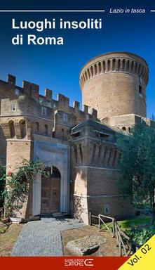Librisulladiversita.it Luoghi insoliti di Roma. La città fuori le mura. Vol. 2 Image