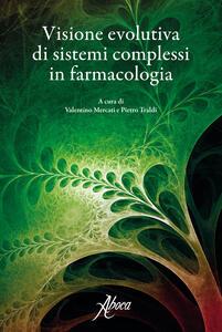 Visione evolutiva di sistema complessi in farmacologia