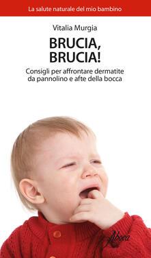Brucia, brucia! Consigli per affrontare dermatite da pannolino e afte della bocca.pdf