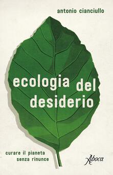 Antondemarirreguera.es Ecologia del desiderio. Curare il pianeta senza rinunce Image