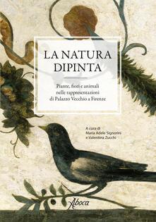 La natura dipinta. Piante, fiori e animali nelle rappresentazioni di Palazzo Vecchio a Firenze. Ediz. a colori.pdf