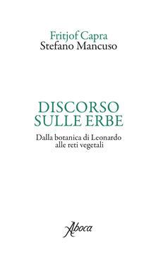 Discorso sulle erbe. Dalla botanica di Leonardo alle reti vegetali - Fritjof Capra,Stefano Mancuso - copertina
