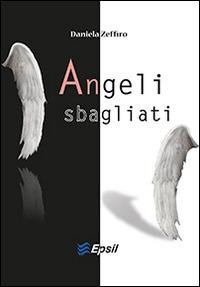 Angeli sbagliati - Zeffiro Daniela - wuz.it