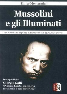 Lpgcsostenible.es Mussolini e gli Illuminati. Da piazza San Sepolcro al rito sacrificale di piazzale Loreto Image